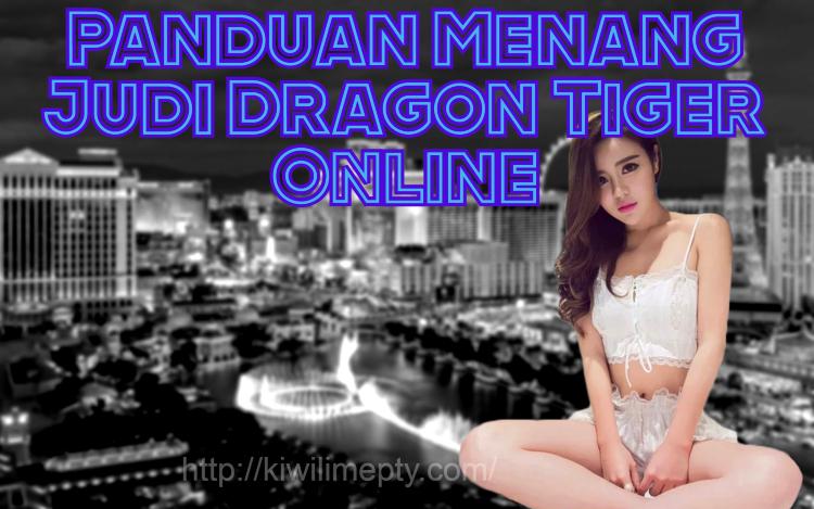 Panduan Menang Judi Dragon Tiger Online