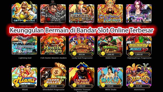 Keunggulan Bermain di Bandar Slot Online Terbesar