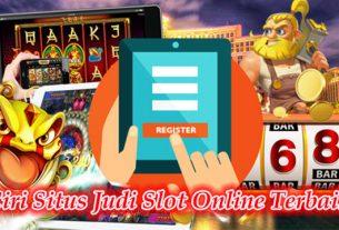 Ciri Situs Judi Slot Online Terbaik
