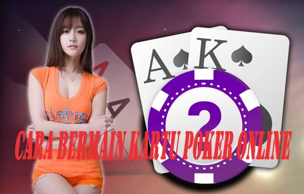 Cara Bermain Kartu Poker Online